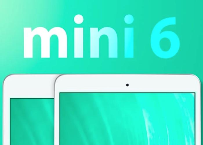 第六代iPad Mini边框更小、显示屏更大、性能更强 预计今年秋季上市