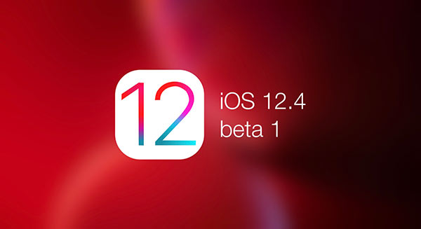 苹果开启新一轮测试!iOS12.4 首个测试版发布!