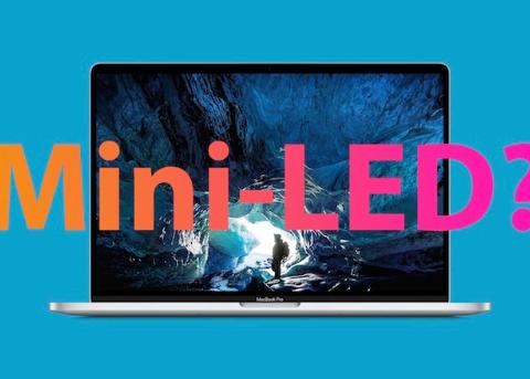 mini-LED版本M1 MacBook Pro或将于明年上半年发布