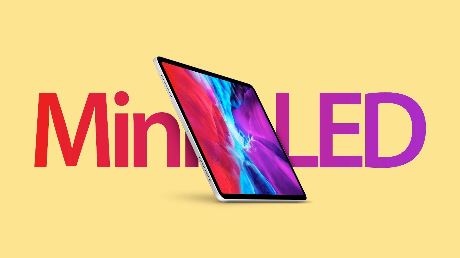 配备Mini-LED显示屏技术的12.9英寸iPad Pro将于明年第一季度推出