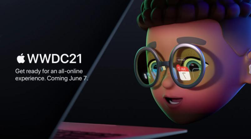 苹果WWDC21全球开发者大会将于6月7日开始,采用线上形式