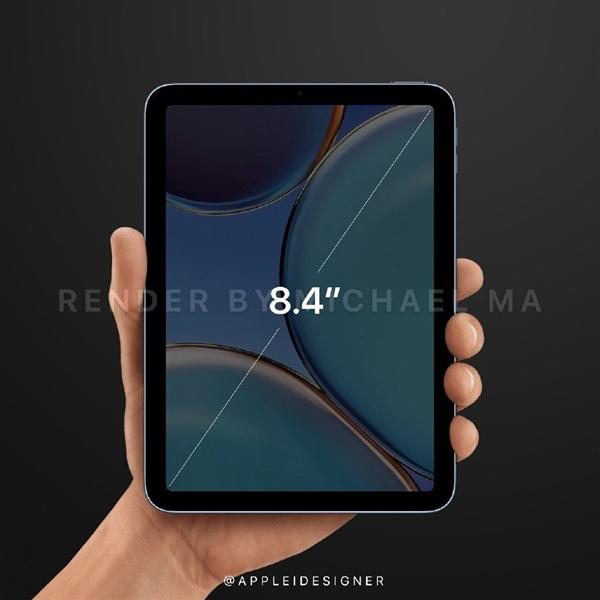 爆料称九月登场的iPad mini 6将首次配备全面屏